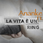 Alberto Ananke ft Max - La vita è un ring (official video)